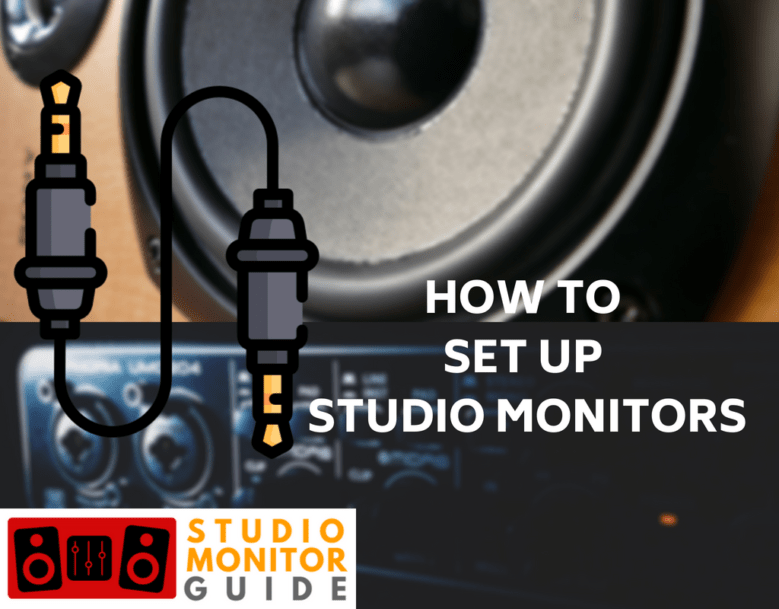 HOW TO SET UP STUDIO MONITORS
