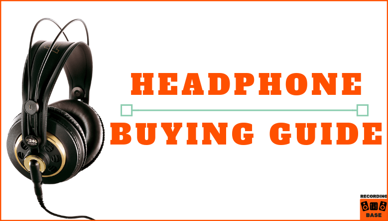 Headphones Buying Guide