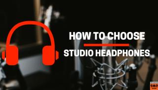 how to choose studio headphones