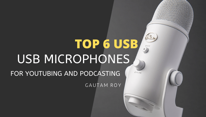 Top 6 USB Microphones for Youtubing