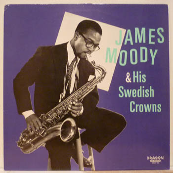 James Moody - James Moody and His Swedish Crowns (1949)