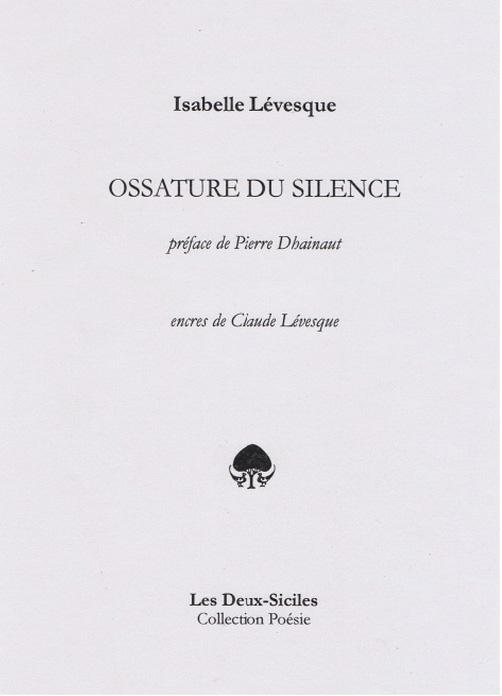 Isabelle Lévesque, Ossature du silence, Les Deux-Siciles, 2012, 48 pages, 12 €
