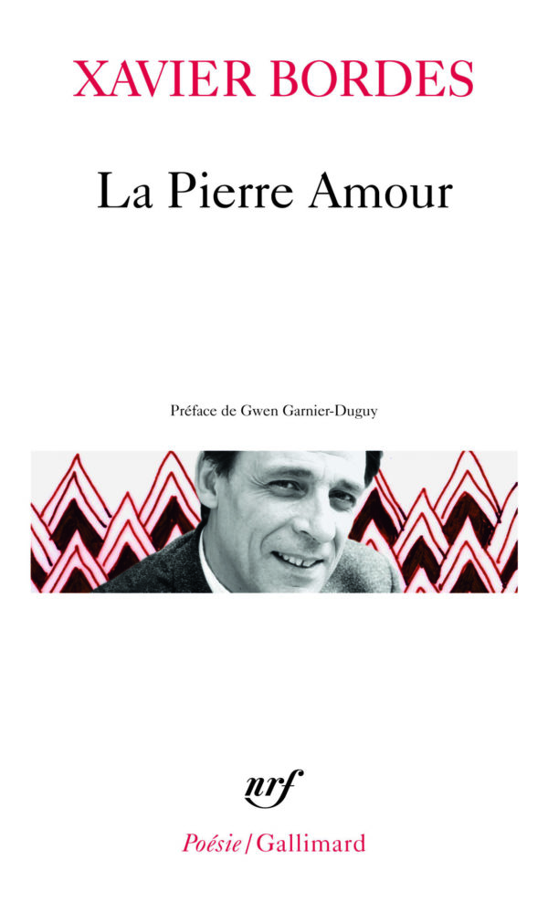 Xavier Bordes, La Pierre Amour, collection Poésie/Gallimard