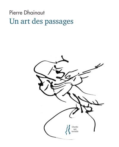 Pierre Dhainaut, Un art des passages, L'herbe qui tremble