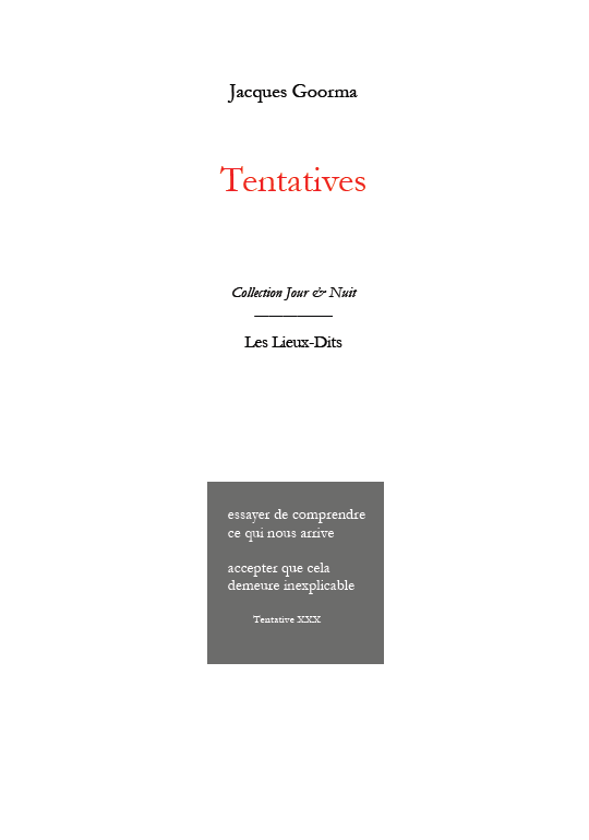 Jacques GOORMA, Tentatives, Les lieux dits éditions, 2017