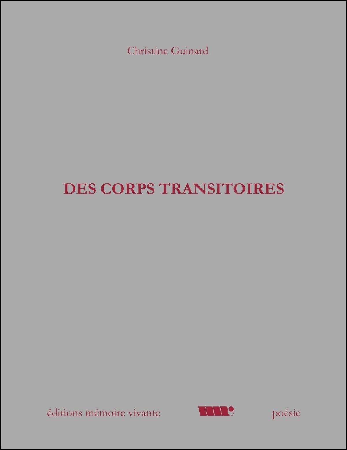 Des Corps Transitoires Christine Guinard, Memoire Vivante, 16€