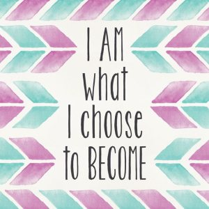 04-I-am-what-I-choose-to-become