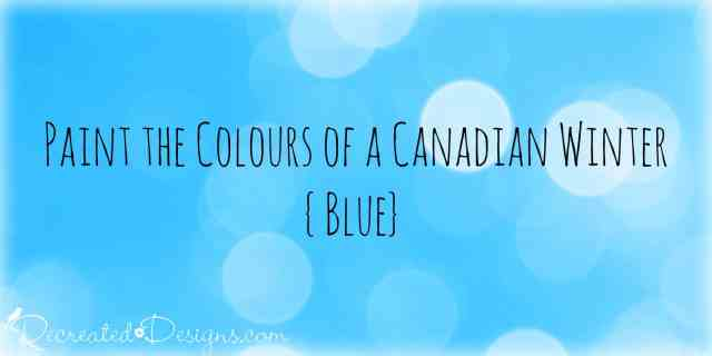 Paint the Colours of a Canadian Winter blue
