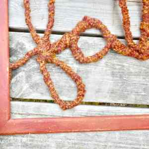 fall word art made from reclaimed frame, wire and wool