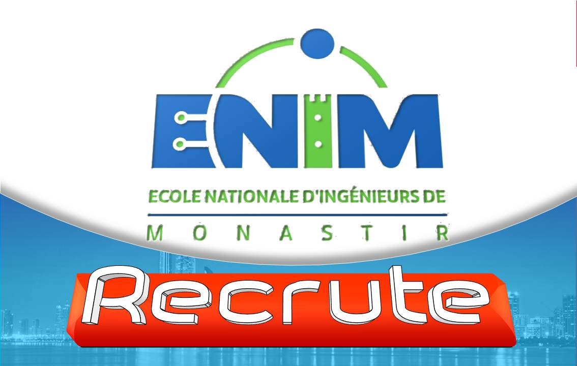 Ecole Nationale d'Ingénieurs de Monastir | ENIM // recrute …