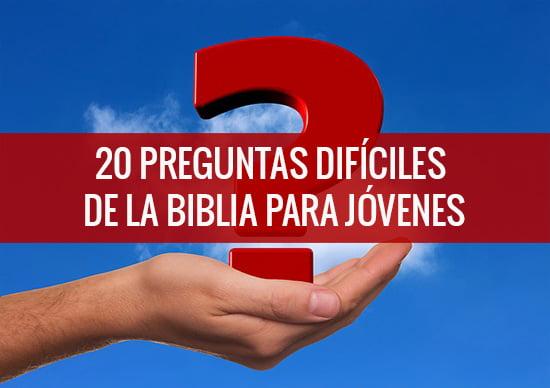 20 preguntas difíciles de la biblia para jóvenes recursos bíblicos