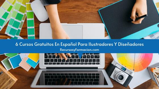 6 Cursos Gratuitos En Español Para Ilustradores Y Diseñadores