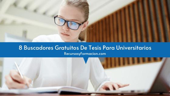 8 Buscadores Gratuitos De Tesis Para Universitarios
