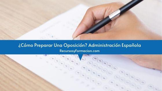 ¿Cómo Preparar Una Oposición? Administración Española