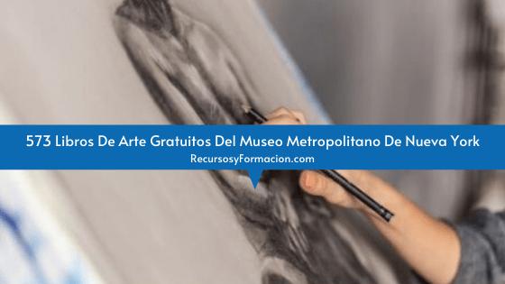 573 Libros De Arte Gratuitos Del Museo Metropolitano De Nueva York