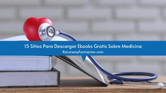 15 Sitios Para Descargar Ebooks Gratis Sobre Medicina