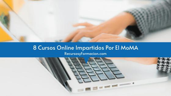 8 Cursos Online Impartidos Por El MoMA