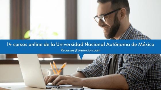 14 cursos online de la Universidad Nacional Autónoma de México
