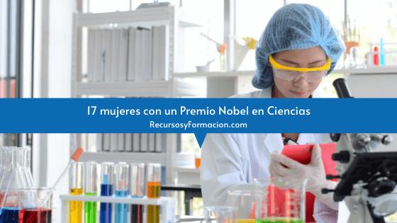 17 mujeres con un Premio Nobel en Ciencias