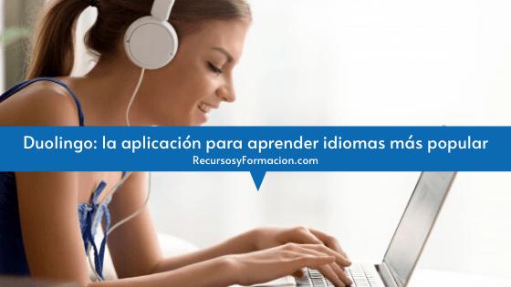 Duolingo: la aplicación para aprender idiomas más popular