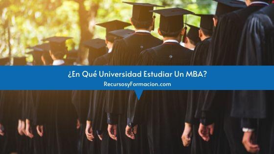 ¿En Qué Universidad Estudiar Un MBA?