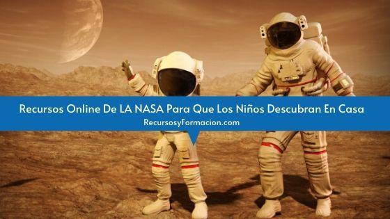 Recursos Online De LA NASA Para Que Los Niños Descubran En Casa