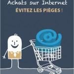 vigilance web: achats sur internet - éviter les pièges