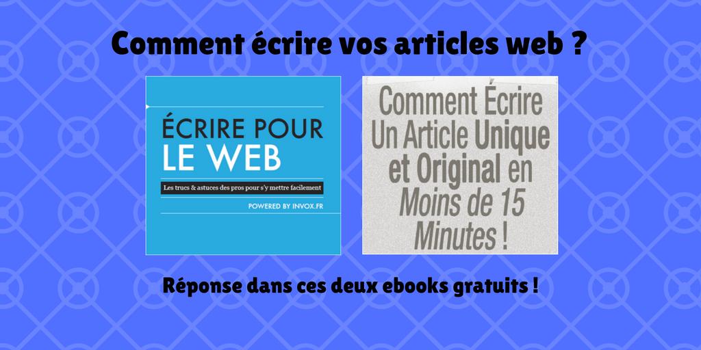 Articles Web: 2 ebooks gratuits pour les écrire vite et mieux