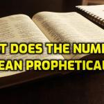 What does the number 4 mean prophetically
