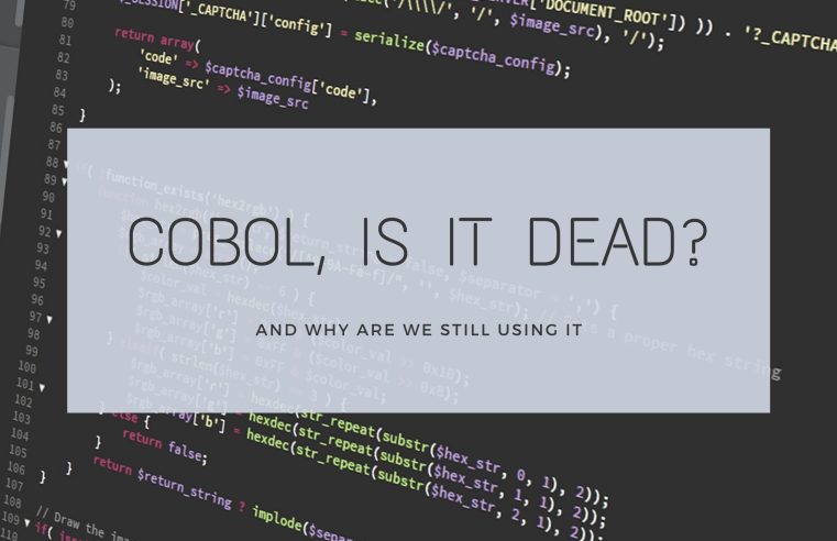 COBOL 2020 – why are we still using it?