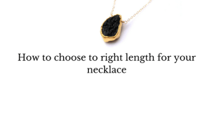 how to choose the right length for your necklace