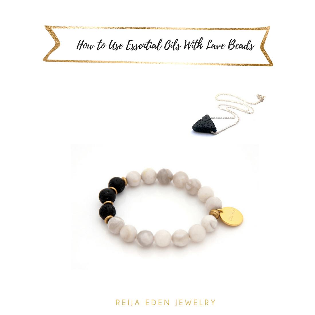49e9cb47855 How To Use Essential Oils With Lava Beads? | Reija Eden Jewelry