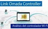 Análisis del controlador Wi-Fi por software TP-Link Omada Controller