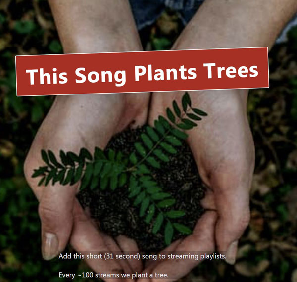 This Song Plants Trees – add this 31 sec song to your playlists and plant a tree every 100 listens