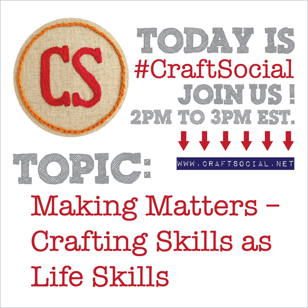 Today's Craft Social: Making Matters – Crafting Skills as Life Skills | Red-Handled Scissors