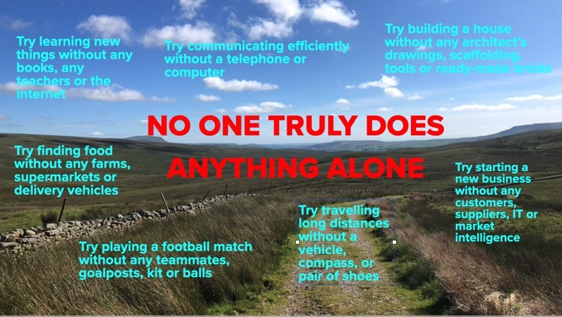 No one truly does anything alone