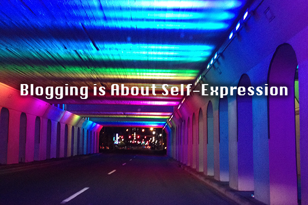 Blogging is About Self-Expression