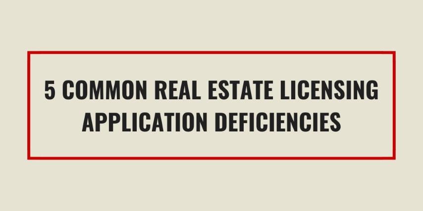 5 Common Real Estate Licensing Application Deficiencies - Redlands