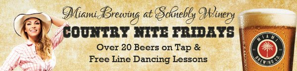 Schnebly Redland's Winery and Miami Brewing Company Country Nite Fridays