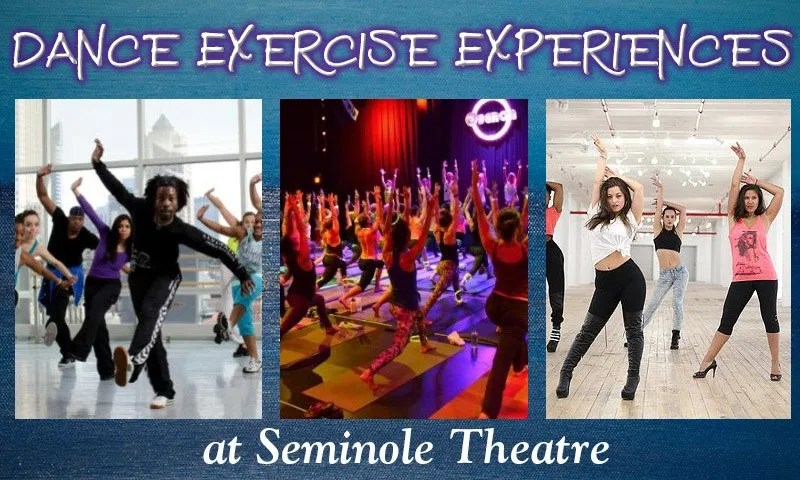 Dance Exercise Experiences at Seminole Theatre