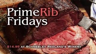 Prime Rib Friday at Schnebly Redland's Winery