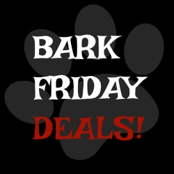 Bark Friday Deals!