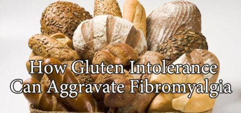 How Gluten Intolerance Can Aggravate Fibromyalgia