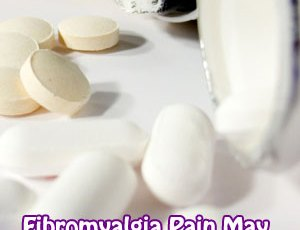 Fibromyalgia Pain May Go Away: The Pain Meds Approved to Work their Wonders