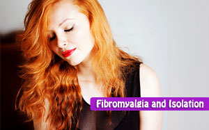 Fibromyalgia and Isolation