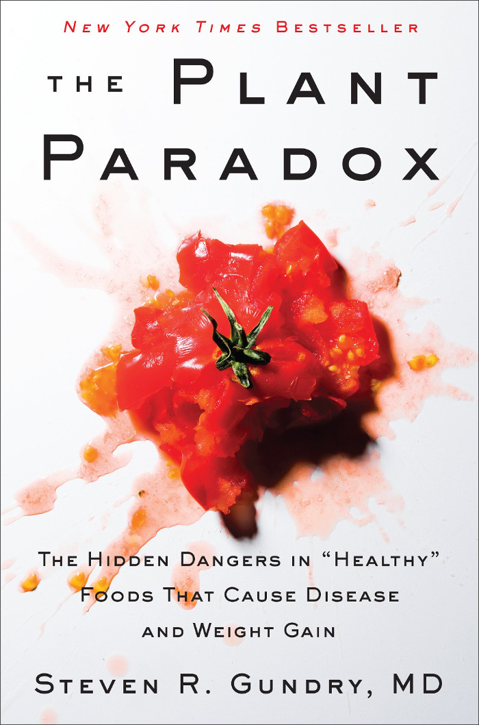 """The Plant Paradox: The Hidden Dangers in """"Healthy"""" Foods"""