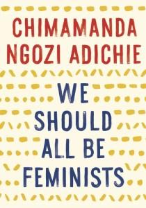 'We Should All Be Feminists', het boek van Chimamanda Ngozi Adichie. Foto: Penguin Random House