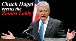Chuck Hagel vs Zionist lobby
