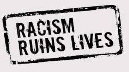 Racism ruins lives