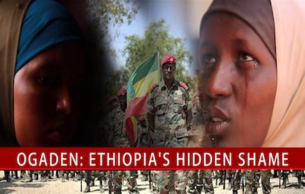 Ogaden - Ethiopia's Hidden Shame
